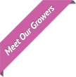 Meet Our Growers